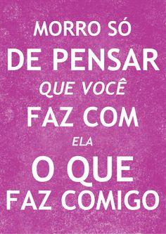 """""""Morro só de pensar que você faz com ela o que faz comigo"""" #Alcione #FrasesMusicais #MPB #musicabrasileira"""