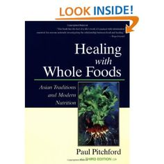Healing With Whole Foods: Asian Traditions and Modern Nutrition (3rd Edition) [Paperback]  Paul Pitchford