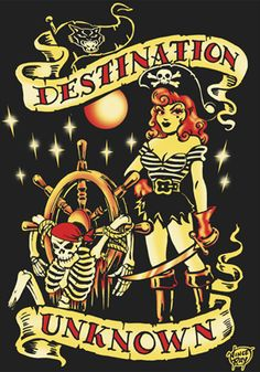 Skinny Fit T-Shirt Destination Unknown - Vince Ray Pirate Art, Pirate Skull, Pirate Life, Pirate Wench, Pirate Woman, Rockabilly Art, Pirate Tattoo, Jolly Roger, Illustrations