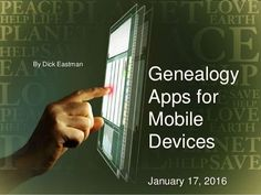 Genealogy Apps for Mobile Devices January 17, 2016 By Dick Eastman