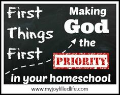 First Things First - Making God the Priority in Your Homeschool - My Joy-Filled Life