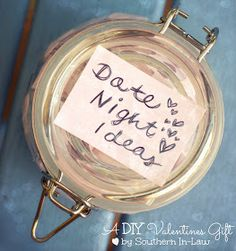 DIY Valentines Gift - Date Night Jar. Site even gives date ideas to put in the jar!☺️