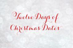 Twelve Days of Christmas Dates