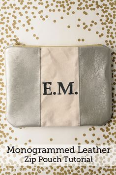 Monogrammed Leather Zip Pouch Tutorial- polkadotchair.com