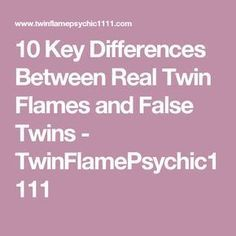 10 Key Differences Between Real Twin Flames and False Twins - TwinFlamePsychic1111
