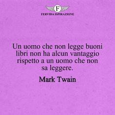 Un uomo che non legge buoni libri non ha alcun vantaggio rispetto a un uomo che non sa leggere._Mark Twain #frasibelle #frasivere #frasi #frasibrevi #vita #valori #frasifamose #aforismi #citazioni #motivazione #FervidaIspirazione Mark Twain, Movies, Movie Posters, Films, Film Poster, Cinema, Movie, Film, Movie Quotes