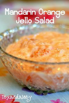 Recipe for mandarin orange jello salad Yummy light, fruity dish that is sure to please your Easter Crowd
