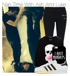 """Nap Time With Ash And Luke"" by chenonsisonoio ❤ liked on Polyvore featuring adidas, women's clothing, women's fashion, women, female, woman, misses and juniors"