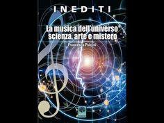 """Francesca Pulcini:""""La Musica dell'Universo Scienza, Arte e Mistero"""""""