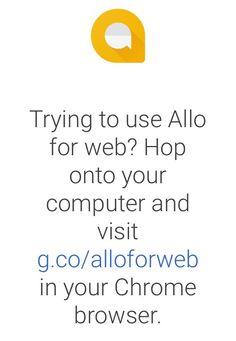 Googlen pikaviestipalvelu Allo saatavilla nyt myös tietokoneen selaimeen. #potkukelkkacom