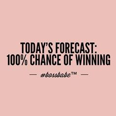 Today's forecast: chance of winning. Positive Vibes, Positive Quotes, Motivacional Quotes, Girly Quotes, Qoutes, Writing Quotes, Random Quotes, Quotations, Girl Boss Quotes