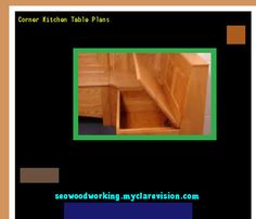 Corner Kitchen Table Plans 080608 - Woodworking Plans and Projects!