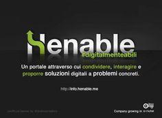 Nasce Henable #digitalmenteabili http://info.henable.me/ soluzioni digitali a problemi concreti #startup #italianstartup #pinterest #henable