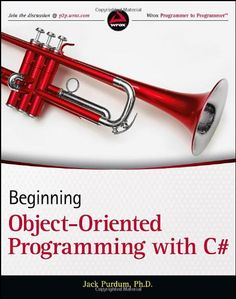 Beginning object oriented programming with C# / Jack Purdum