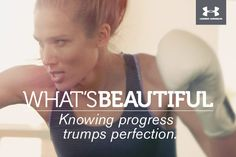 What's Beautiful. Knowing progress trumps perfection. #whatsbeautiful @UAWomen