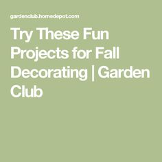 Try These Fun Projects for Fall Decorating | Garden Club