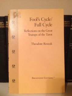 Fool's Cycle/Full Cycle Reflections On The Great Trumps Of Tarot Theodore Roszak