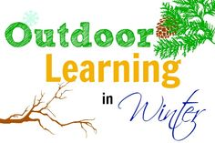 Outdoor Learning in Winter- 5 inspiring ideas from around the web