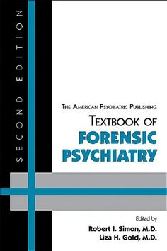 The American Psychiatric Publishing Textbook of Forensic Psychiatry - http://www.healthbooksshop.com/the-american-psychiatric-publishing-textbook-of-forensic-psychiatry/