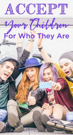 Accept who your children are as unique individuals - this one phrase really helps them understand that you accept them. http://www.themidlifemamas.com