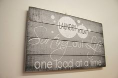 Enjoy your laundry room with this wall decor! This is a wood pallet sign that measures either 20 x 12 or 24 x 16. The background shown here is