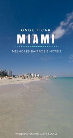 8ee80dc2a16 Dicas de onde ficar em Miami. Melhores bairros e hotéis! Praia De Areia  Branca