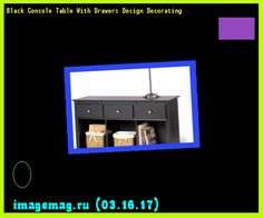 Black Console Table With Drawers Design Decorating  - The Best Image Search