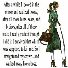 Are you walking like a boss? Great Quotes, Quotes To Live By, Me Quotes, Inspirational Quotes, Qoutes, Diva Quotes, Inspiring Sayings, Journey Quotes, Uplifting Quotes