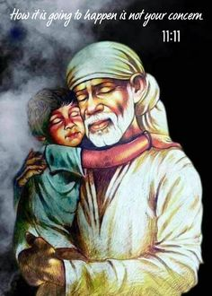 Sai Baba always says that how it is going to happen is not your concern. You just surrender. Sai Baba Pictures, God Pictures, Nice Dp For Whatsapp, Sai Baba Miracles, Shirdi Sai Baba Wallpapers, Ram Image, Sai Baba Hd Wallpaper, Sai Baba Quotes, Sathya Sai Baba