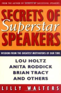 Secrets Of Superstar Speakers: Wisdom from the Greatest Motivators of Our Time Communication Techniques, Communication Skills, Superstar, Best Motivational Speakers, Public Speaking Tips, Presentation Skills, Speech Activities, Reading Material, The Secret