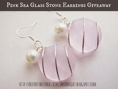 Before the Clock Strikes Midnight: Pink Sea Glass Stone Earrings Giveaway