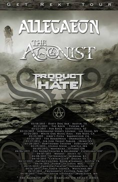 "NEWS: The metal band, Allegaeon, has announced a North American tour, called the ""Get Rekt Tour,"" for this spring. The Agonist and Product Of Hate will be joining the tour, as support. The Agonist will be co-headlining on select dates. You can check out the dates and details at http://digtb.us/1vAyDdx"