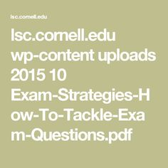 lsc.cornell.edu wp-content uploads 2015 10 Exam-Strategies-How-To-Tackle-Exam-Questions.pdf