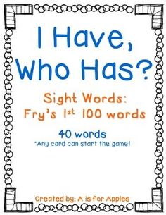 1 game of I Have, Who Has for sight words. The game includes 40 sight words from Fry's 1st 100 Words list. Any card can start the game and students can have more than one card to stay engaged!Printer friendly with black ink! Print on colored paper, laminate and cut apart.