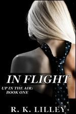 In Flight by R. K. Lilley (If you liked Fifty Shades, Bared To You series this is similar...hot billionaire, gay best friend, bdsm etc. not as good, but entertaining and a quick read)
