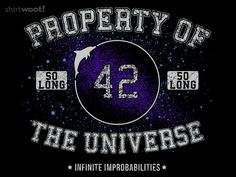 Forty-Two U. for $12 - The Perfect shirt for all the Hitchhikers Guide fans in your life.