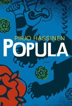 Popula : romaani / Pirjo Hassinen