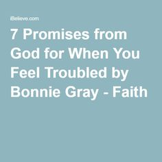 7 Promises from God for When You Feel Troubled by Bonnie Gray - Faith