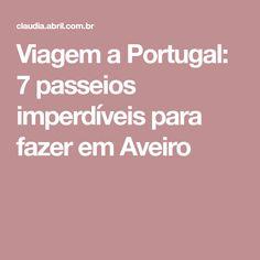 Viagem a Portugal: 7 passeios imperdíveis para fazer em Aveiro Learn Brazilian Portuguese, Travelling, Trips, Travel Inspiration, Travel Ideas, The Journey, Travel Tourism, Sidewalk, Tips