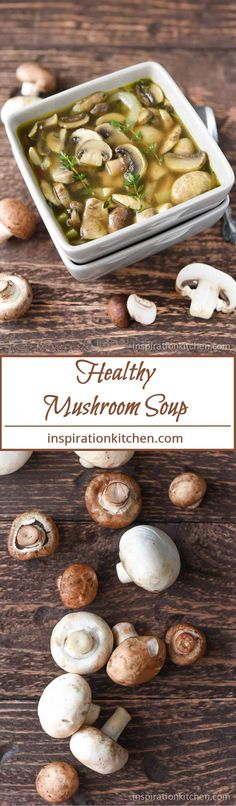 Healthy Mushroom Soup   Inspiration Kitchen. To make this soup healthier, use olive oil instead of butter, and cut the amount of oil you use in half. #vegetarian #mushroom #soup #recipe