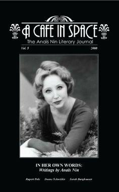 A Cafe in Space: The Anais Nin Literary Journal, Volume 5 by Rupert Pole, http://www.amazon.com/dp/B005JPT4QW/ref=cm_sw_r_pi_dp_8gqHtb023APPQ