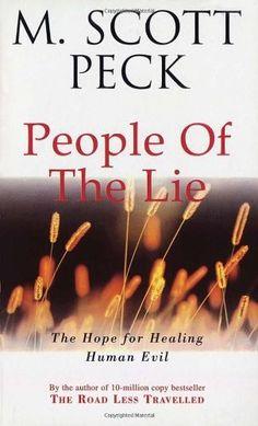 People of the Lie (Arrow New-Age) by M. Scott (Morgan Scott) Peck, http://www.amazon.com/dp/0099728605/ref=cm_sw_r_pi_dp_GCGQqb11ZCP5M