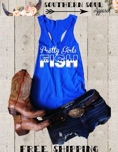 Pretty Girls Fish Relaxed Fit Tank Top FREE by SouthernSoulApparel