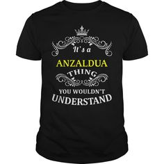 [Hot tshirt name meaning] ANZALDUA Shirts Today Hoodies, Funny Tee Shirts