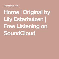 Home   Original by Lily Esterhuizen   Free Listening on SoundCloud