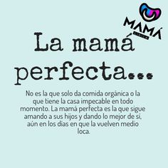 La mamá perfecta ❤️ Mother Son Quotes, New Mom Quotes, Mothers Love Quotes, Mama Quotes, Mom Quotes From Daughter, My Children Quotes, Quotes For Kids, Family Quotes, Life Quotes