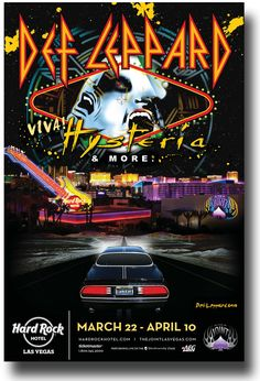 101.1 The Fox is having a free trip contest for this right now and I freak everytime I hear the announcement : Def Leppard Viva Hysteria Tour-Coming to the Hard Rock, Las Vegas, March 22 - April 10, 2013 !