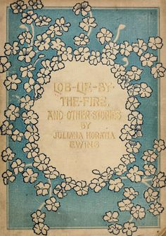 Lob Lie-by-the-fire; or, The luck of Lingborough by Juliana Horatia Ewing  1893