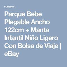 Parque Bebe Plegable Ancho 122cm + Manta Infantil Niño Ligero Con Bolsa de Viaje   eBay
