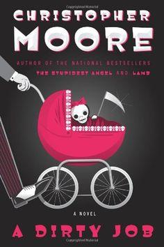A Dirty Job: A Novel by Christopher Moore,http://www.amazon.com/dp/0060590270/ref=cm_sw_r_pi_dp_Kaulsb0KN05VRPFK